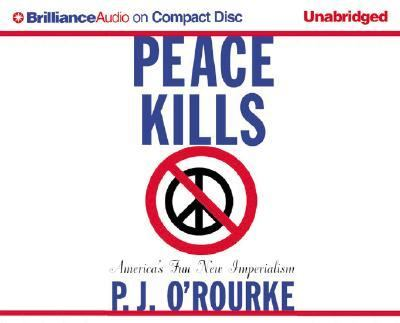Peace Kills: America's Fun New Imperialism 9781593557140