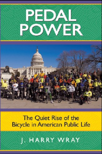 Pedal Power: The Quiet Rise of the Bicycle in American Public Life 9781594514630