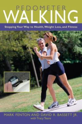 Pedometer Walking: Stepping Your Way to Health, Weight Loss, and Fitness 9781592287024