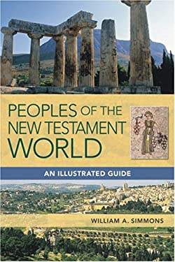 Peoples of the New Testament World: An Illustrated Guide 9781598566307