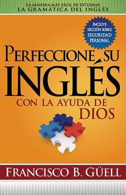 Perfeccione su Ingles Con la Ayuda de Dios 9781599795942