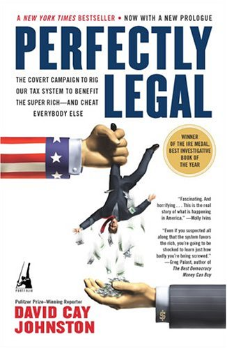 Perfectly Legal: The Covert Campaign to Rig Our Tax System to Benefit the Super Rich--And Cheat Everybody Else 9781591840695