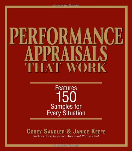 Performance Appraisals That Work: Features 150 Samples for Every Situation 9781593374051
