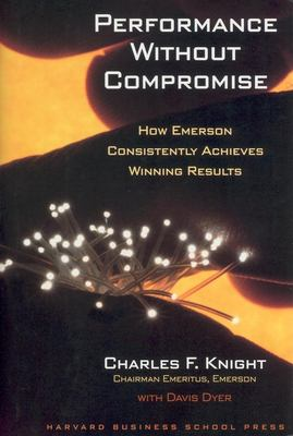 Performance Without Compromise: How Emerson Consistently Achieves Winning Results 9781591397779