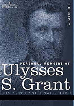 Personal Memoirs of Ulysses S. Grant 9781596059993