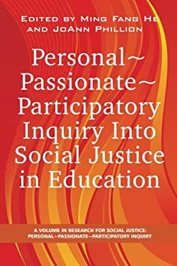 Personal Passionate Participatory Inquiry Into Social Justice in Education (PB) 9781593119751