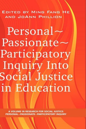 Personal Passionate Participatory Inquiry Into Social Justice in Education (Hc) 9781593119768