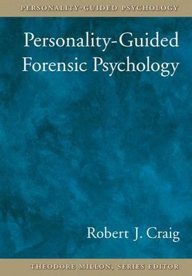 Personality-Guided Forensic Psychology 9781591471516