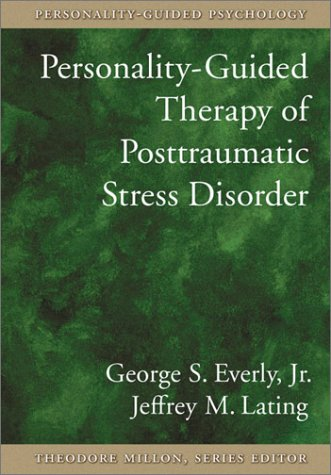Personality-Guided Therapy for Posttraumatic Stress Disorderpersonality-Guided Therapy for Posttraumatic Stress Disorder 9781591470441
