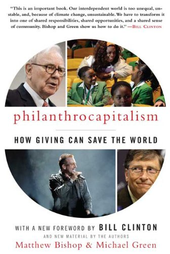 Philanthrocapitalism: How Giving Can Save the World 9781596916951