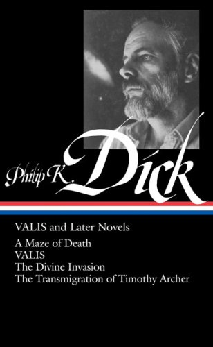 Philip K. Dick: Valis and Later Novels 9781598530445