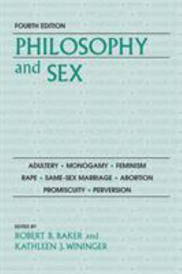 Philosophy and Sex 9781591026099