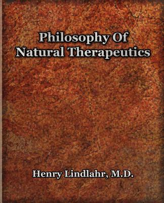 Philosophy of Natural Therapeutics (1919) 9781594621321