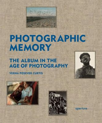 Photographic Memory: The Album in the Age of Photography 9781597111317