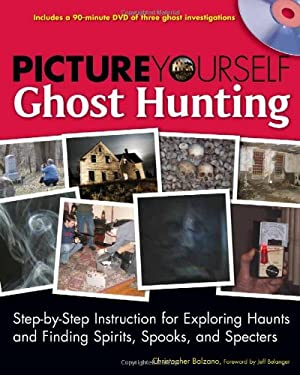 Picture Yourself Ghost Hunting [With DVD] 9781598634983