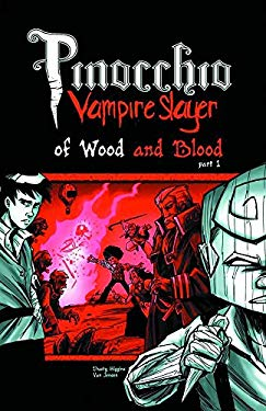 Pinocchio, Vampire Slayer Volume 3: Of Wood and Blood Part 1 9781593622398