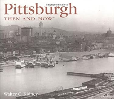 Pittsburgh, Then and Now 9781592231416