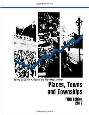 Places, Towns, and Townships 2012 9781598885323