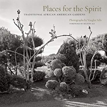 Places for the Spirit: Traditional African American Gardens 9781595340641