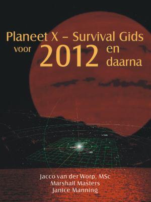 Planeet X - Survival Gids Voor 2012 En Daarna 9781597720717