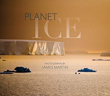 Planet Ice: A Climate for Change 9781594850851