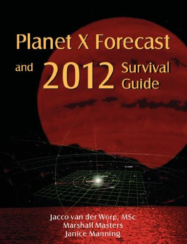 Planet X Forecast and 2012 Survival Guide 9781597720755