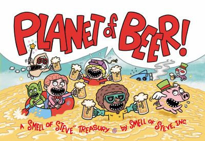 Planet of Beer: A Smell of Steve Treasury 9781595822567