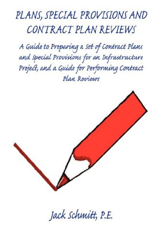 Plans, Special Provisions and Contract Plan Reviews - A Guide for Plan Preparation, Writing Special Provisions and Performing Plan Reviews