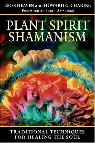 Plant Spirit Shamanism: Traditional Techniques for Healing the Soul 9781594771187