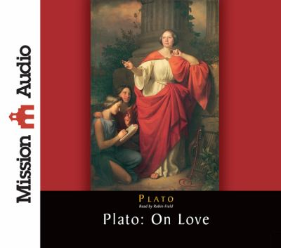 Plato: On Love 9781596448803
