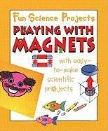 Playing with Magnets 9781596041929