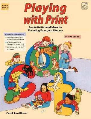 Playing with Print: Fun Activities and Ideas for Fostering Emergent Literacy 9781596471337