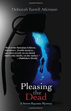 Pleasing the Dead: A Storm Kayama Mystery 9781590585979
