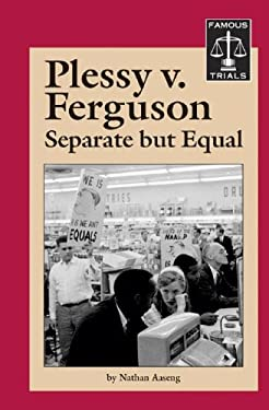 Plessy vs. Ferguson - Separate But Equal 9781590182680