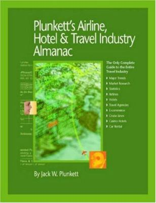 Plunkett's Airline, Hotel & Travel Industry Almanac 2008: Airline, Hotel & Travel Industry Market Research, Statistics, Trends & Leading Companies 9781593920937