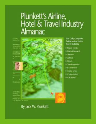Plunkett's Airline, Hotel & Travel Industry Almanac [With CDROM] 9781593921194