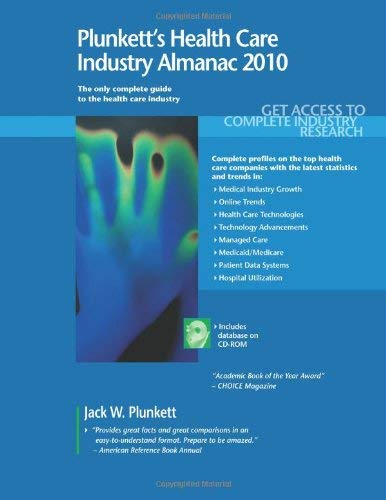Plunkett's Health Care Industry Almanac: The Only Comprehensive Guide to the Health Care Industry 9781593921545