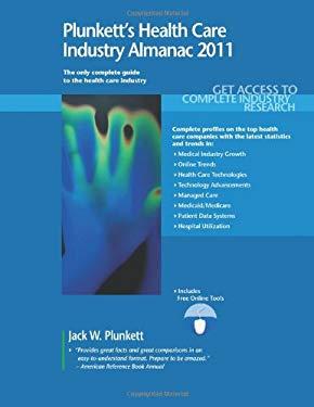 Plunkett's Health Care Industry Almanac: The Only Comprehensive Guide to the Health Care Industry 9781593921835