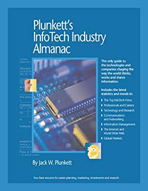 Plunkett's InfoTech Industry Almanac: The Only Comprehensive Guide to InfoTech Companies and Trends [With CDROM] 9781593921040