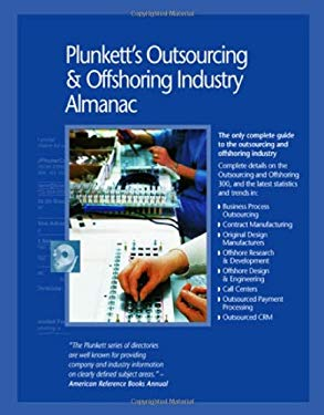 Plunkett's Outsourcing & Offshoring Industry Almanac 2010 9781593921446