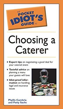 Pocket Idiot's Guide to Choosing a Caterer 9781592571956