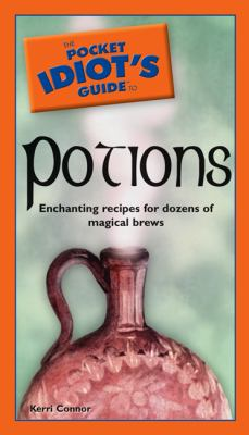 Pocket Idiot's Guide to Potions 9781592575077