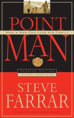 Point Man: How a Man Can Lead His Family 9781590521267