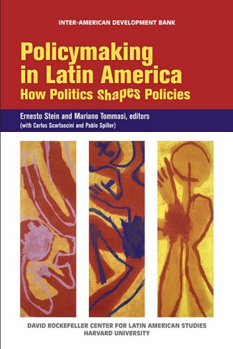 Policymaking in Latin America: How Politics Shapes Policies 9781597820615