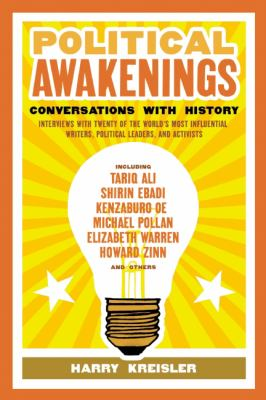Political Awakenings: Conversations with History: Interviews with Twenty of the World's Most Influential Writers, Thinkers, and Activists 9781595583406