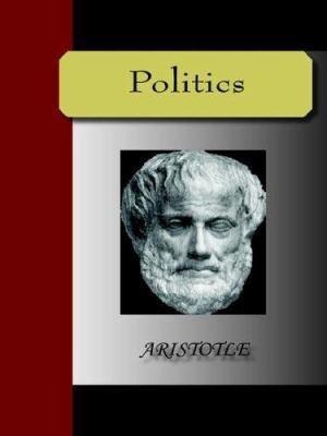 Politics - Aristotle 9781595479990