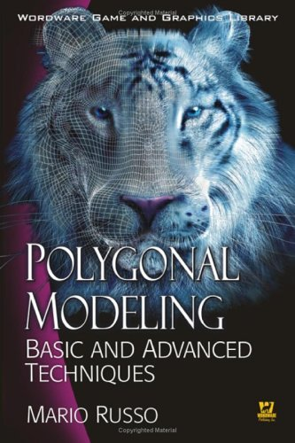 Polygonal Modeling: Basic and Advanced Techniques 9781598220070