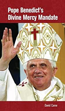 Pope Benedict's Divine Mercy Mandate 9781596142039