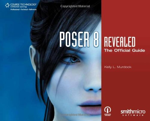 Poser 8 Revealed: The Official Guide 9781598639704