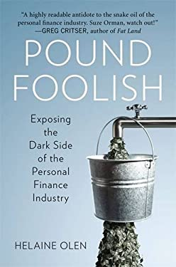 Pound Foolish: Exposing the Dark Side of the Personal Finance Industry 9781591844891